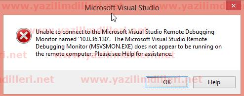 Unable to connect to the Microsoft Visual Studio Remote Debugging Monitor named IP. The Microsoft Visual Studio Remote Debugging Monitor (MSVSMON.EXE) does not appear to be running on the remote computer. Please see Help for assistance